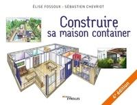 Sébastien Chevriot et Elise Fossoux - Construire sa maison container.