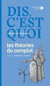 Sébastien Chonavey - Dis, c'est quoi les théories du complot ?.