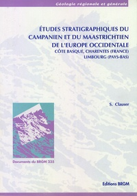 Sébastien Clauser - Etudes stratigraphiques du campanien et du maastrichtien de l'Europe occidentale - Côte basque, Charentes (France), Limbourg (Pays-Bas).