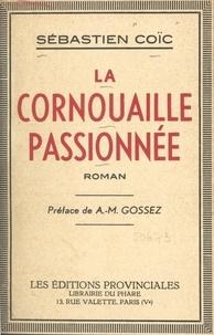 Sébastien Coïc et Alphonse-Marius Gossez - La Cornouaille passionnée.