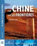 Sébastien Colin - La Chine et ses frontières.