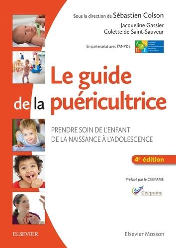 Sébastien Colson et Jacqueline Gassier - Le guide de la puéricultrice.