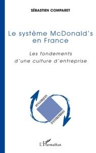 Sébastien Comparet - Le système McDonald's en France - Les fondements d'une culture d'entreprise.