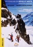Sébastien Constant - Ascensions en neige et mixte - Tome 1, Ecrins Est, Cerces, Queyras.
