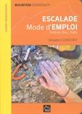 Sébastien Constant - Escalade mode d'emploi - Falaise, bloc, salle.