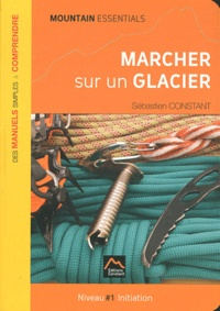 Sébastien Constant - Walking on a Glacier - Niveau 1 initiation.