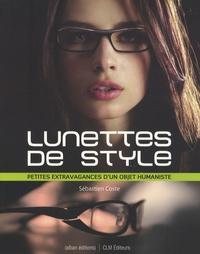 Sébastien Coste - Lunettes de style - Petites extravagances d'un objet humaniste.
