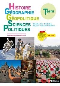 Sébastien Cote et Eric Godeau - Histoire Géographie Géopolitique Sciences Politiques Terminale.