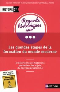 Sébastien Cote et Emmanuelle Picard - Les grandes étapes de la formation du monde moderne Histoire 2de.