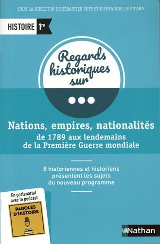 Nations, empire, nationalités de 1789 aux lendemains de la Première Guerre Mondiale Histoire 1re