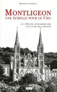 Histoiresdenlire.be Montligeon, une echelle pour le ciel - Ou l'oeuvre extraordinaire d'un curé de campagne Image