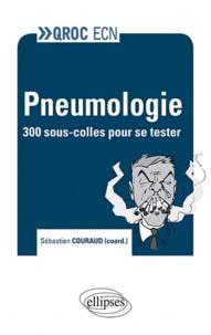 Sébastien Couraud et Laurent Bertoletti - Pneumologie - 300 sous-colles pour se tester.