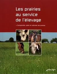 Sébastien Couvreur - Les prairies au service de l'élevage - Comprendre, gérer et valoriser les prairies.