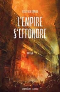 Sébastien Coville - L'Empire s'effondre Tome 1 : .