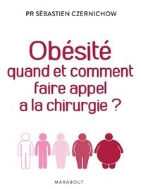 Sébastien Czernichow - Obésité quand et comment faire appel à la chirurgie.