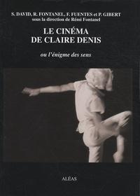 Sébastien David et Rémi Fontanel - Le cinéma de Claire Denis - Ou l'énigme des sens.