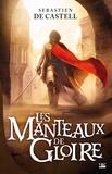 Sebastien de Castell - Les Manteaux de gloire.