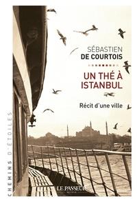Sébastien de Courtois et Gaële de La Brosse - Un thé à Istanbul.
