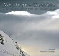 Sébastien De Danieli - Montagne secrète - Rencontres sauvages en Belledonne.