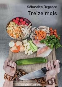 Sébastien Degorce - Treize mois.