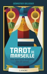 Sébastien Delissen - Tarot de Marseille - Une approche simplifiée des 22 lames.