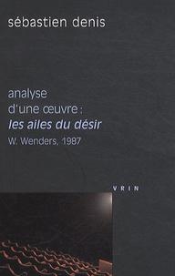 Sébastien Denis - Analyse d'une oeuvre : Les Ailes du désir - W. Wenders, 1987.