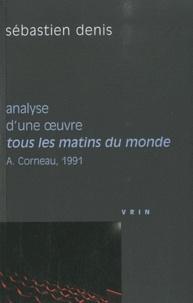 Sébastien Denis - Analyse d'une oeuvre : Tous les matins du monde - Alain Corneau, 1991.