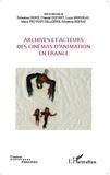 Sébastien Denis et Chantal Duchet - Archives et acteurs des cinémas d'animation en France.