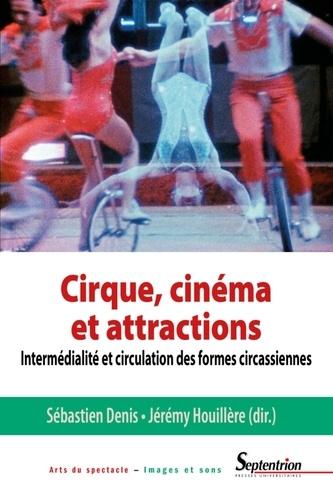 Cirque, cinéma et attractions. Intermédialité et circulation des formes circassiennes