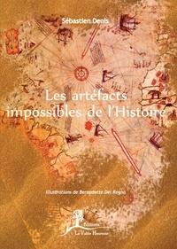Sébastien Denis - Les artefacts impossibles de l'histoire.