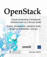 Openstack : Cloud-computing dentreprise, Infrastructure as a Service (IaaS) - Enjeux, écosystème, solutions XaaS, design et installation, devops....pdf