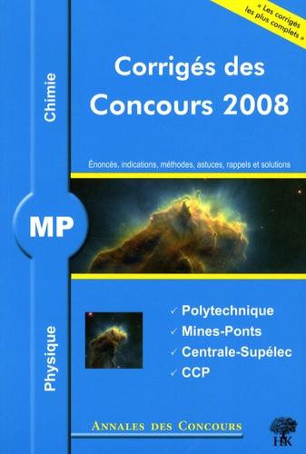 Sébastien Desreux et Nicolas Agenet - Physique et chimie MP - Corrigés des concours 2008 Polytechnique, Mines-Ponts, Centrale-Supélec, CCP.