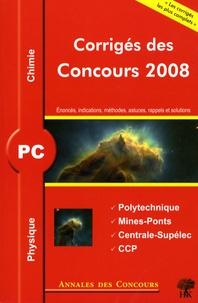 Accentsonline.fr Physique et chimie PC - Corrigés des concours 2008 Polytechnique, Mines-Ponts, Centrale-Supélec, CCP Image