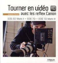 Tourner en vidéo HD avec les reflex Canon - EOS 5D Mark II, EOS 7D, EOS 1D Mark IV.pdf