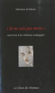 """Sébastien Di Sabato - """"Je ne suis pas morte"""", survivre à la violence conjugale."""