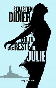 Sébastien Didier - Ce qu'il nous reste de Julie.