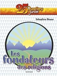 Sébastien Doane - Les fondateurs des religions.