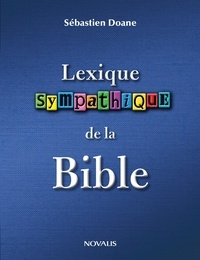 Sébastien Doane - Lexique sympathique de la Bible.