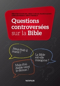 Sébastien Doane et Serve Cazelais - Questions controversées sur la Bible.