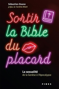 Sébastien Doane - Sortir la Bible du placard - La sexualité de la Genèse à l'Apocalypse.
