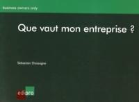 Que vaut mon entreprise ? - Sébastien Dossogne pdf epub