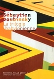 Sébastien Doubinsky - La trilogie babylonienne.
