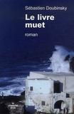 Sébastien Doubinsky - Le livre muet.