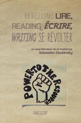 Lire, écrire, se révolter. Reading, writing, rebelling