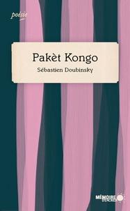 Sébastien Doubinsky et  Mémoire d'encrier - Pakèt Kongo.