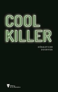 Sébastien Dourver - Cool killer.