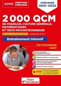 Sébastien Drevet et Dominique Dumas - 2000 QCM de français, culture générale, mathématiques et tests psychotechniques - Entraînement intensif. Epreuve de préadmissibilité. Catégories C et B.