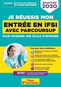 Sébastien Drevet et Marion Gauthier - Je réussis mon entrée en IFSI avec Parcoursup - Pour intégrer une école d'infirmier.