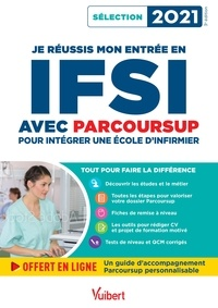 Sébastien Drevet et Marion Gauthier - Je réussis mon entrée en IFSI avec Parcoursup - Intégrer une école d'infirmier.