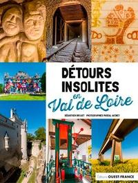 Sébastien Drouet et Pascal Avenet - Détours insolites en Val de Loire.